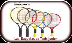 cb30866fff1 Las Raquetas de tenis Junior  para los consentidos de casa ...